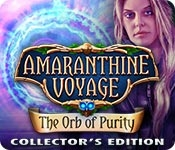 Amaranthine Voyage: The Orb of Purity Collector's Edition
