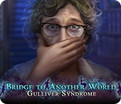 Bridge to Another World: Gulliver Syndrome