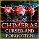 Chimeras: Cursed and Forgotten