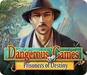 Dangerous Games: Prisoners of Destiny
