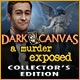 Dark Canvas: A Murder Exposed Collector's Edition