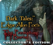 Dark Tales: Edgar Allan Poe's The Premature Burial Collector's Edition