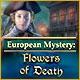 European Mystery: Flowers of Death