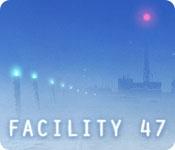 Facility 47