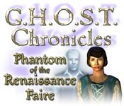 G.H.O.S.T Chronicles: Phantom of the Renaissance Faire