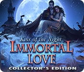 Immortal Love: Kiss of the Night Collector's Edition
