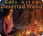 Kate Arrow: Deserted Wood