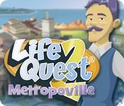 Life Quest(R) 2: Metropoville