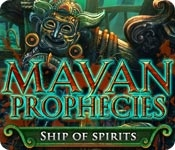 Mayan Prophecies: Ship of Spirits
