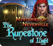 Mysteries of Neverville: The Runestone of Light