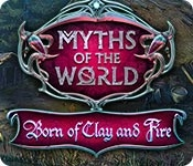 Myths of the World: Born of Clay and Fire
