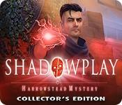 Shadowplay: Harrowstead Mystery Collector's Edition