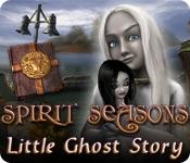 Spirit Seasons: Little Ghost Story