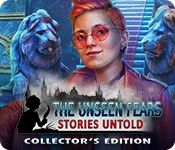 The Unseen Fears: Stories Untold Collector's Edition