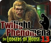 Twilight Phenomena: The Lodgers of House 13