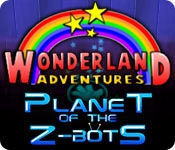 Wonderland Adventures: Planet of the Z-Bots